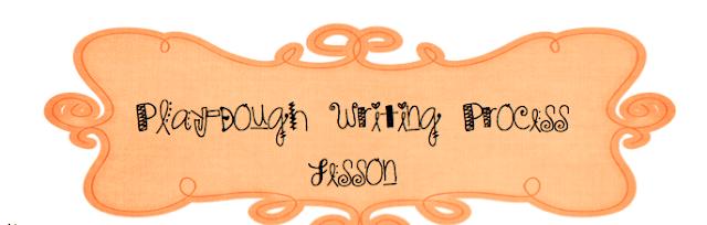 Play Dough Writing Process