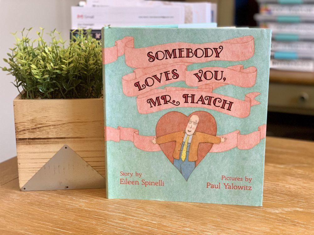 Somebody Loves you mr. Hatch book
