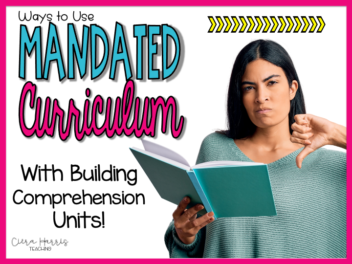 Using Mandated Curriculum with Building Comprehension Units BLog Header